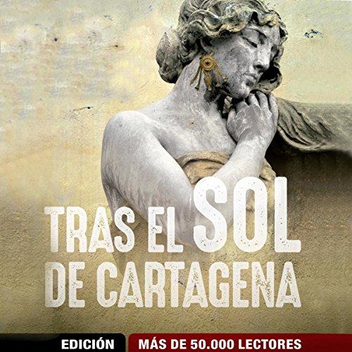 Tras el Sol de Cartagena [After the Sun of Cartagena] audiobook cover art