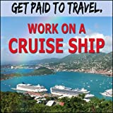 How To Get A Job On Board Cruise Ships