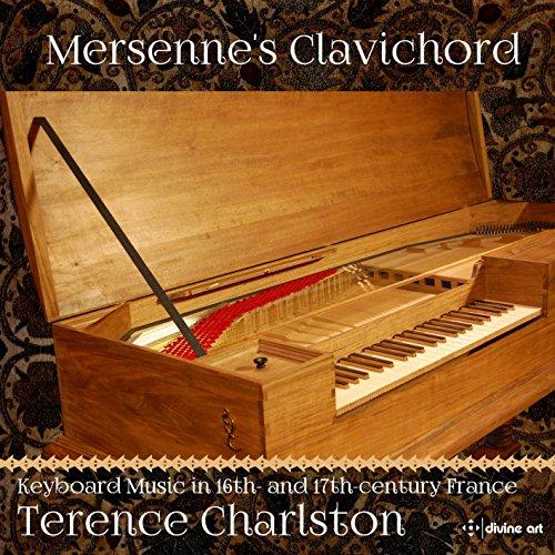 Mersenne's Clavichord: Keyboard Music in 16th & 17th Century France