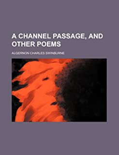 A Channel Passage, and Other Poems