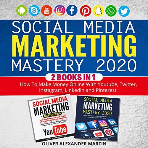 Couverture de Social Media Marketing Mastery 2020: 2 Books in 1