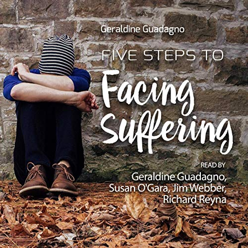 5 Steps to Facing Suffering: Insights and Examples Audiobook By Geraldine Guadagno cover art
