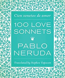 One Hundred Love Sonnets( Cien Sonetos de Amor)[100 LOVE SONNETS][Hardcover]