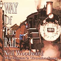 Way of the Rail by Neil Michigan's Troubadour Woodward