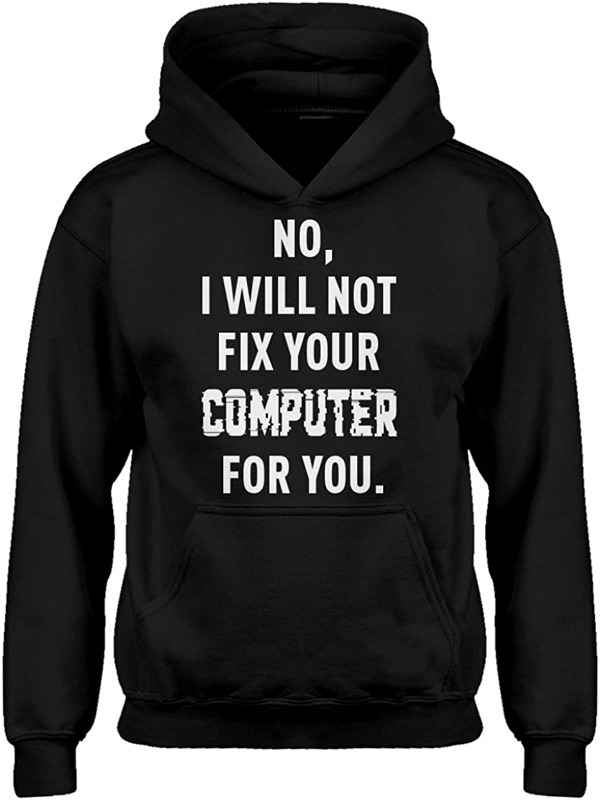 No I Will Not Fix Your Computer Hoodie for Kids