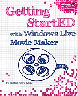 Getting StartED with Windows Live Movie Maker (English Edition ...