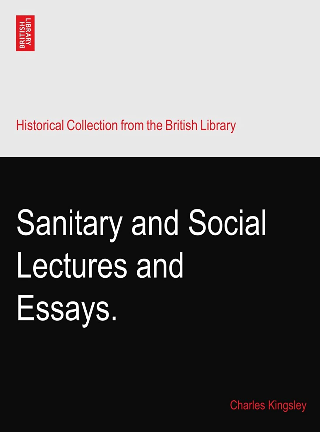 敬な謝る光沢Sanitary and Social Lectures and Essays.