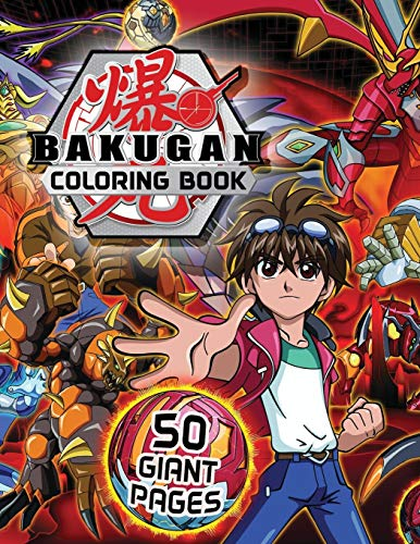 Bakugan Coloring Book: GREAT Gift for Any Kids and Fans with HIGH QUALITY IMAGES and GIANT PAGES