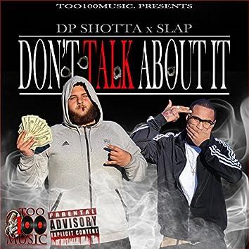 Don't Talk About It (feat. Slap)