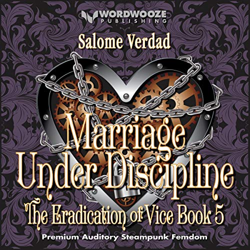 Marriage Under Discipline: A Femdom Steampunk Story  By  cover art