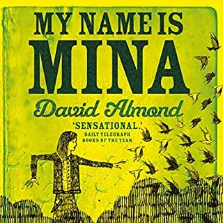 My Name Is Mina                   By:                                                                                                                                 David Almond                               Narrated by:                                                                                                                                 Charlie Sanderson                      Length: 4 hrs and 53 mins     17 ratings     Overall 4.3