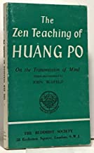 The zen teaching of Huang Po on the transmission of mind