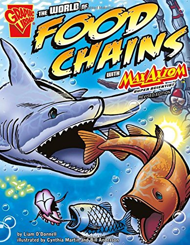 The World of Food Chains with Max Axiom, Super Scientist (Graphic Science)