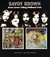 Savoy Brown - Street Corner Talking/Hell Bound Train by Savoy Brown (2006-10-10)