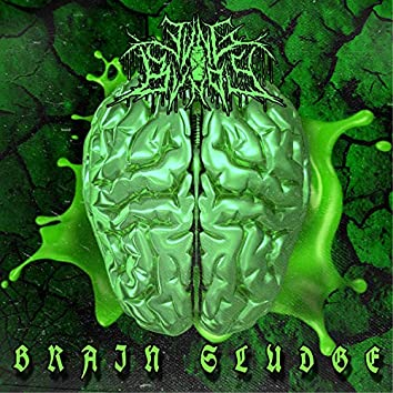 Brain Sludge