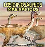 Los dinosaurios más rápidos (The Fastest Dinosaurs) (Conoce a los dinosaurios (Meet the Dinosaurs)) (Spanish Edition)