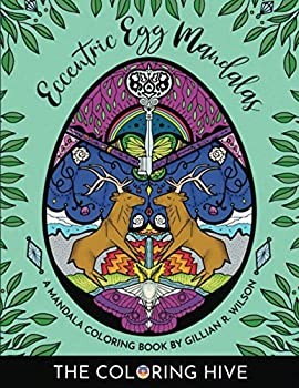 Eccentric Egg Mandalas - A Unique Pattern Coloring Book Perfect for Easter and Spring!  25 Easter Egg Themed Mandalas Patterns and Designs Inspired .. and Modern Symbolism + Black Page Duplicates!