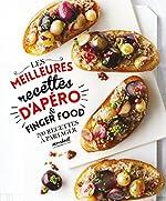Les meilleures recettes d'apéro & Finger food - 200 recettes à partager