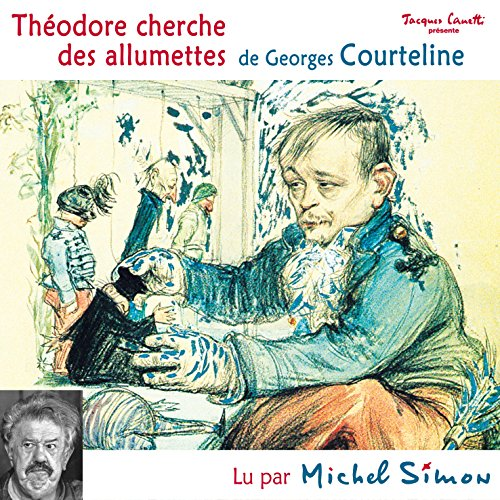 Théodore cherche des allumettes                   By:                                                                                                                                 Georges Courteline                               Narrated by:                                                                                                                                 Michel Simon                      Length: 11 mins     Not rated yet     Overall 0.0