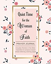Quiet Time for the Woman of Faith: Includes Women in the Bible Inspiration & Scripture-Based Stress-Relieving Coloring Pages