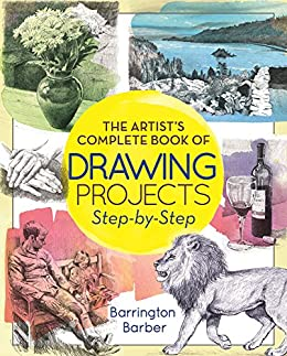 The Artist's Complete Book of Drawing Projects Step-by-Step by [Barrington Barber]
