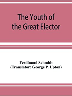 The Youth of the Great Elector: Life Stories for Young People