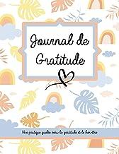Journal de gratitude: Journal de gratitude pour une pratique guidée quotidienne vers bien-être et pensée positives 120 pag...