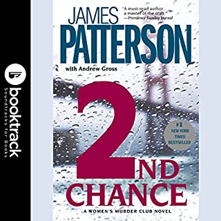 2nd Chance     Booktrack Edition              By:                                                                                                                                 James Patterson,                                                                                        Andrew Gross                               Narrated by:                                                                                                                                 Melissa Leo,                                                                                        Jeremy Piven                      Length: 8 hrs and 36 mins     93 ratings     Overall 4.5