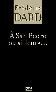 A San Pedro ou ailleurs (French Edition)