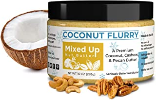 Mixed Up Nut Butter | Coconut Flurry | Coconut Cashew and Pecan Mixed Nut Butter with Natural Ecuadorian Cacao Butter and ...