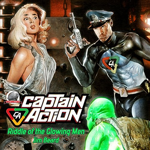 Captain Action: Riddle of the Glowing Men audiobook cover art