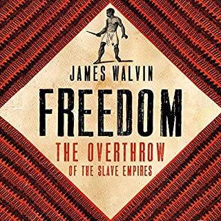 Freedom     The Overthrow of the Slave Empires              By:                                                                                                                                 Professor James Walvin                               Narrated by:                                                                                                                                 Ben Onwukwe                      Length: 9 hrs and 51 mins     Not rated yet     Overall 0.0