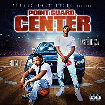 Point Guard, Center