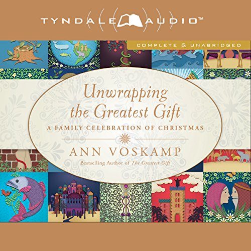 Unwrapping the Greatest Gift audiobook cover art