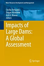 Impacts of Large Dams: A Global Assessment (Water Resources Development and Management)
