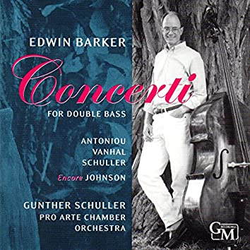 Concerti for Double Bass: Works by Antoniou, Vanhal, Schuller, Johnson