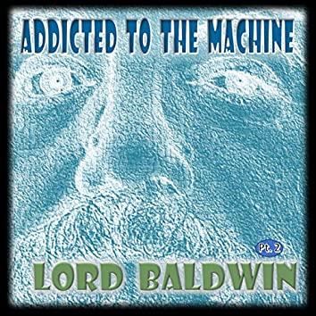 Addicted to the Machine, Pt. 2
