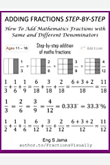 ADDING FRACTIONS STEP-BY-STEP: How To Add Mathematics Fractions with Same and Different Denominators ペーパーバック