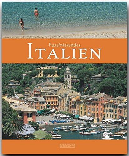 Faszinierendes ITALIEN - Ein Bildband mit über 110 Bildern - FLECHSIG Verlag: Ein Bildband mit über 110 Bildern auf 96 Seiten (Faszination)
