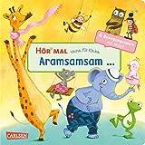 Hör mal (Soundbuch): Verse für Kleine: Aramsamsam - ab 18 Monaten: ... und andere Bewegungsspiele mit Musik und Anleitungen