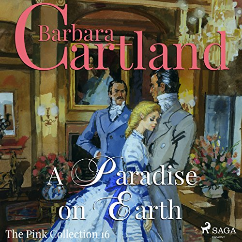 A Paradise on Earth (Barbara Cartland's Pink Collection 16) cover art