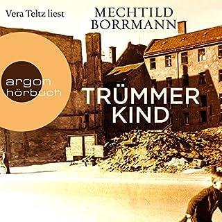 Trümmerkind                   By:                                                                                                                                 Mechtild Borrmann                               Narrated by:                                                                                                                                 Vera Teltz                      Length: 7 hrs and 45 mins     2 ratings     Overall 4.5