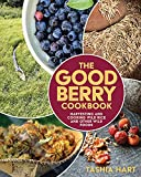 The Good Berry Cookbook: Harvesting and Cooking Wild Rice and Other Wild Foods