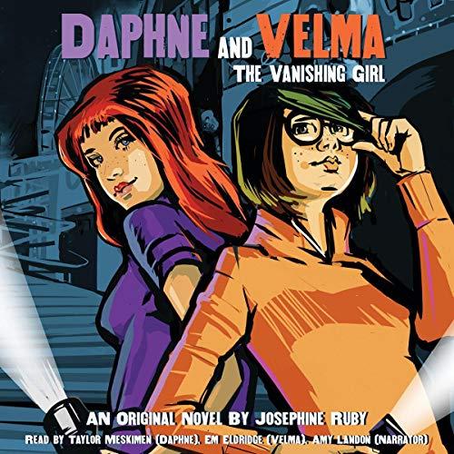 The Vanishing Girl: Daphne and Velma, Book 1