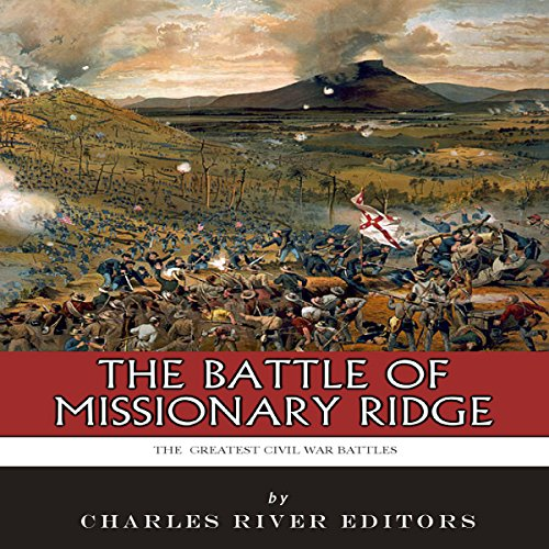 The Battle of Missionary Ridge: The Greatest Civil War Battles  By  cover art