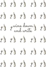 Wine Down and Write Journal: 100 page blank lined journal