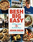 Besh Big Easy: 101 Home Cooked New Orleans Recipes (John Besh) Paperback – September 29, 2015 by John Besh (Author)