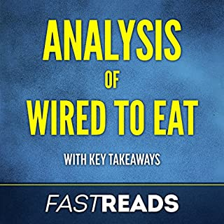 Analysis of Wired to Eat: with Key Takeaways & Review audiobook cover art
