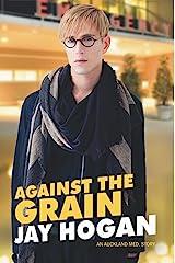 Against the Grain: Auckland Med #4 Kindle Edition