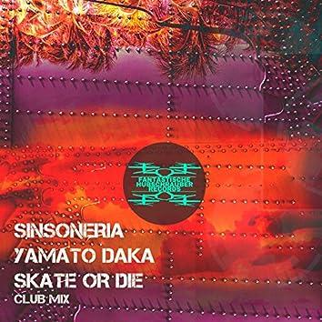 Skate or Die (Club Mix)